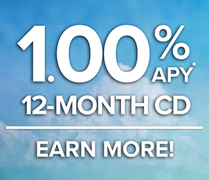 Earn more! 1.00% APY for a 12-month CD