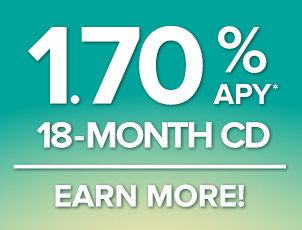 Our 18-month CD rate is 1.70% APY. Speak to a Member Service Rep for details.
