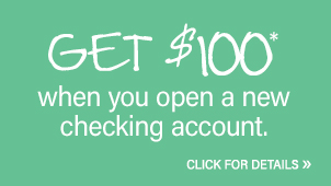 Get $100 cash back when you open a new checking account